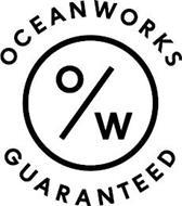 OW OCEANWORKS GUARANTEED