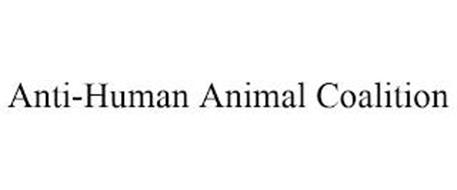 ANTI-HUMAN ANIMAL COALITION