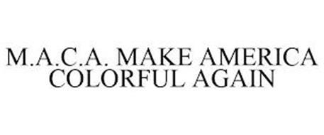 M.A.C.A. MAKE AMERICA COLORFUL AGAIN