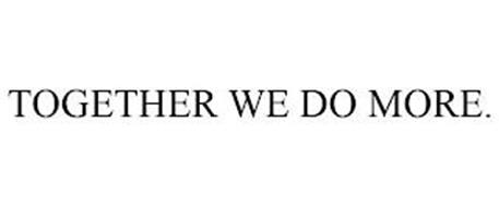 TOGETHER WE DO MORE.