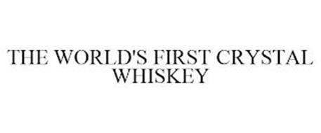 THE WORLD'S FIRST CRYSTAL WHISKEY