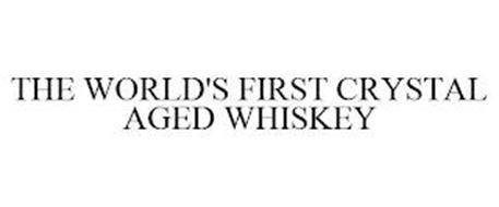 THE WORLD'S FIRST CRYSTAL AGED WHISKEY