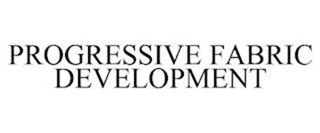 PROGRESSIVE FABRIC DEVELOPMENT