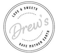 DREW'S  LOVE & SWEETS  SAVE MOTHER EARTH