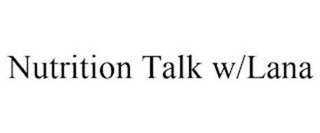 NUTRITION TALK W/LANA