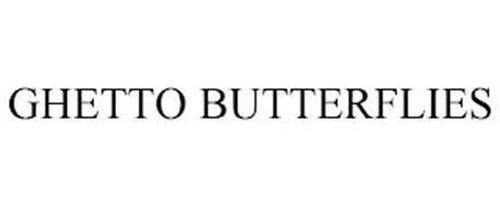 GHETTO BUTTERFLIES