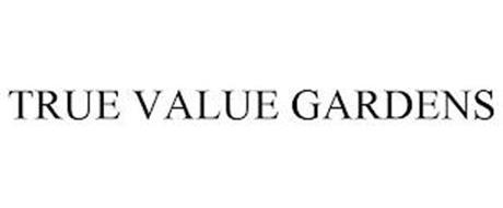 TRUE VALUE GARDENS