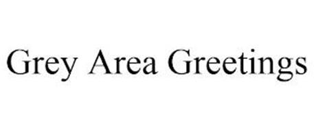 GREY AREA GREETINGS