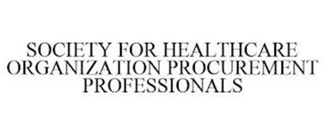 SOCIETY FOR HEALTHCARE ORGANIZATION PROCUREMENT PROFESSIONALS