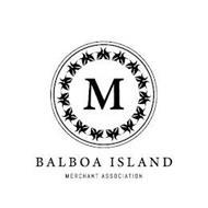M BALBOA ISLAND MERCHANT ASSOCIATION