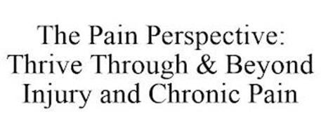 THE PAIN PERSPECTIVE: THRIVE THROUGH & BEYOND INJURY AND CHRONIC PAIN