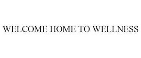 WELCOME HOME TO WELLNESS