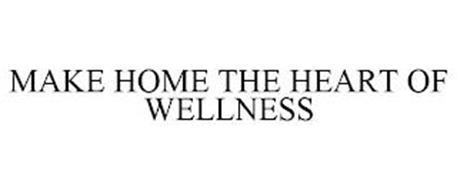 MAKE HOME THE HEART OF WELLNESS