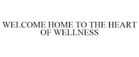 WELCOME HOME TO THE HEART OF WELLNESS