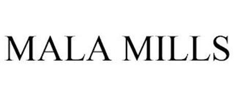 MALA MILLS