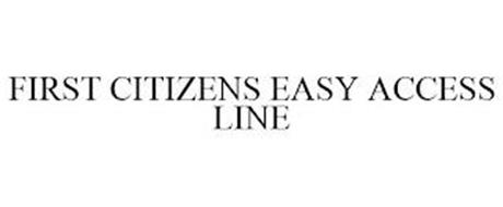 FIRST CITIZENS EASY ACCESS LINE