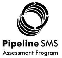 PIPELINE SMS ASSESSMENT PROGRAM