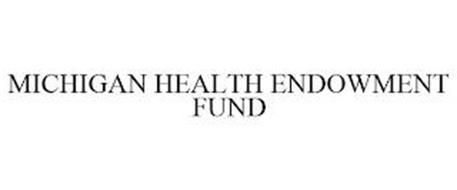 MICHIGAN HEALTH ENDOWMENT FUND
