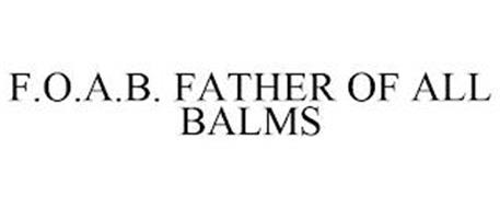 F.O.A.B. FATHER OF ALL BALMS