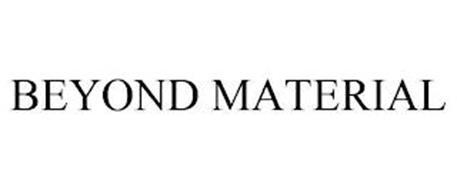 BEYOND MATERIAL
