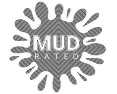 MUD RATED