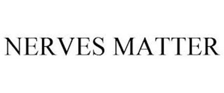 NERVES MATTER
