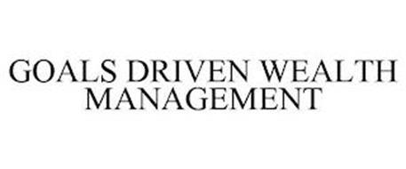 GOALS DRIVEN WEALTH MANAGEMENT