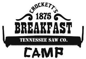 CROCKETT'S BREAKFAST CAMP 1875 TENNESSEE SAW CO.