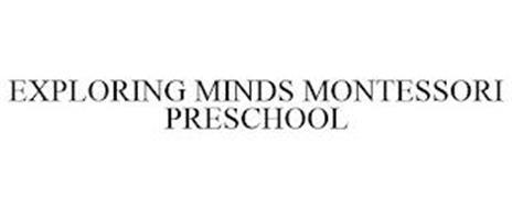 EXPLORING MINDS MONTESSORI PRESCHOOL