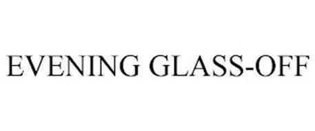 EVENING GLASS-OFF