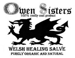 OWEN SISTERS 100% REALLY COOL PRODUCT WELSH HEALING SALVE PURELY ORGANIC AND NATURAL