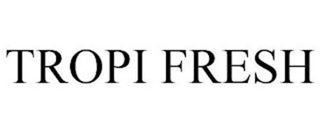 TROPI FRESH
