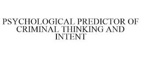 PSYCHOLOGICAL PREDICTOR OF CRIMINAL THINKING AND INTENT