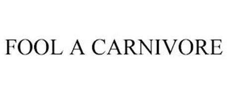 FOOL A CARNIVORE