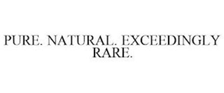 PURE. NATURAL. EXCEEDINGLY RARE.