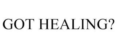 GOT HEALING?