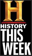 H HISTORY THIS WEEK