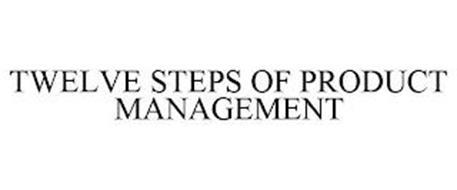 TWELVE STEPS OF PRODUCT MANAGEMENT