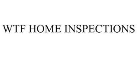 WTF HOME INSPECTIONS