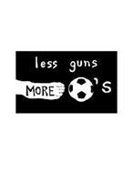 LESS GUNS MORE 'S