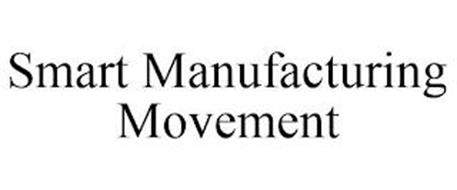 SMART MANUFACTURING MOVEMENT