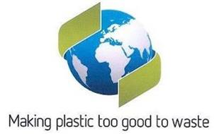MAKING PLASTIC TOO GOOD TO WASTE