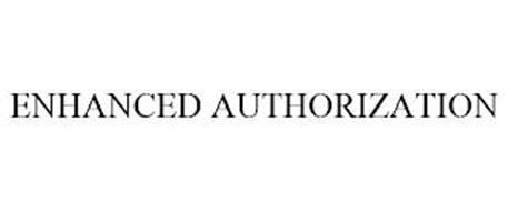 ENHANCED AUTHORIZATION