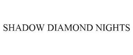 SHADOW DIAMOND NIGHTS