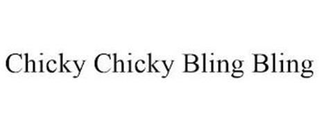 CHICKY CHICKY BLING BLING