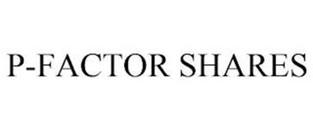 P-FACTOR SHARES