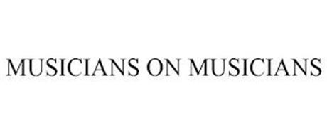 MUSICIANS ON MUSICIANS