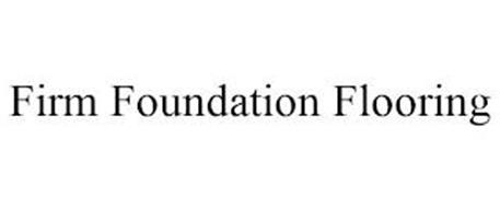 FIRM FOUNDATION FLOORING