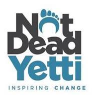 NOT DEAD YETTI INSPIRING CHANGE
