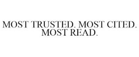 MOST TRUSTED. MOST CITED. MOST READ.